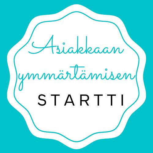 Asiakasymmärrys Startti - tee asiakkaan ymmärtämisestä kilpailuetu.